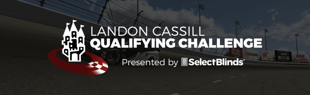 Landon Cassill Qualifying Challenge Present by Select Blinds Event Banner